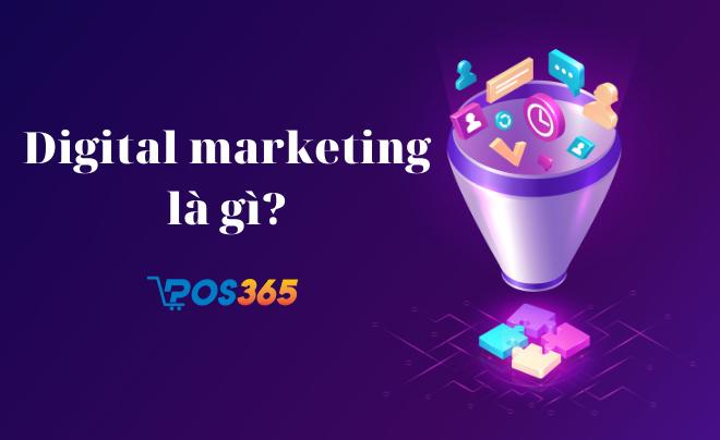 Digital marketing là gì? Giải pháp kinh doanh thời đại mới với digital marketing