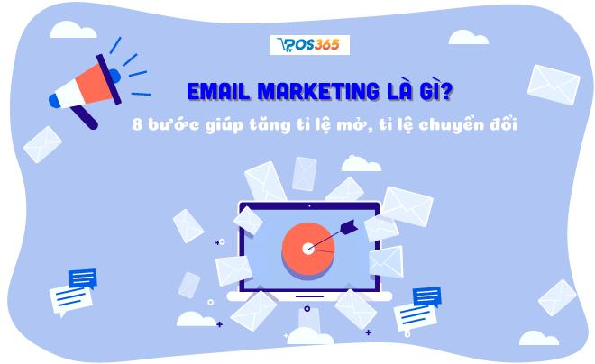 Email Marketing là gì? 8 bước tăng chuyển đổi tiếp thị 2021