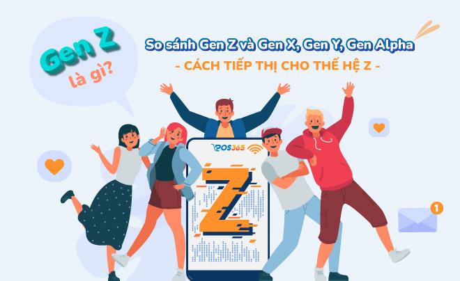 Gen Z là gì? Ưu, nhược điểm và cách tiếp thị thế hệ Z