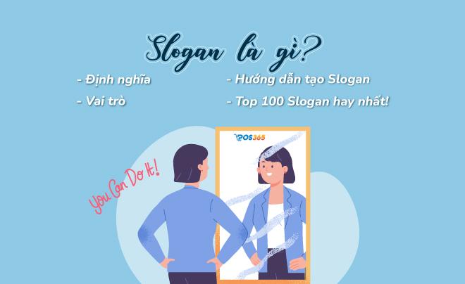 Slogan là gì? Top 100 khẩu hiệu hay, hấp dẫn nhất 2021
