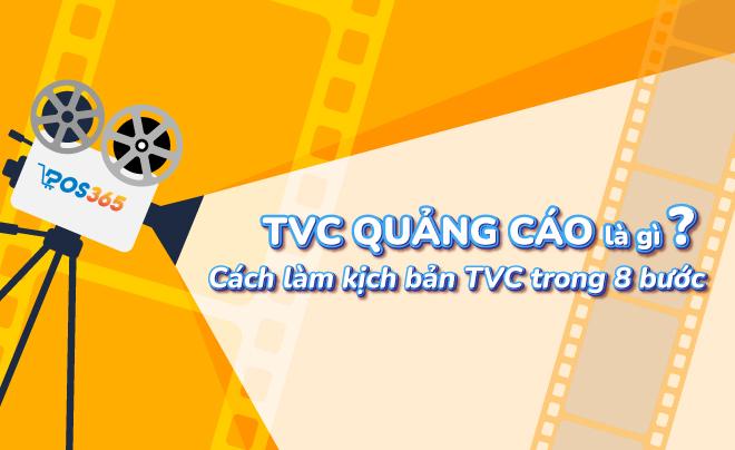 TVC quảng cáo là gì? Cách làm kịch bản TVC trong 8 bước