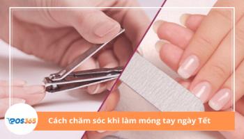 Cách chăm sóc khi làm móng tay ngày Tết