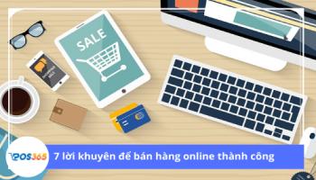7 lời khuyên mới nhất để bán hàng online thành công