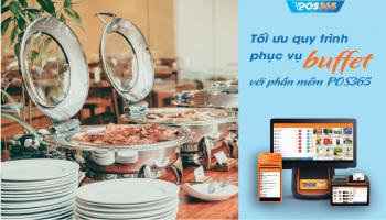 Tối ưu quy trình phục vụ buffet với phần mềm POS365