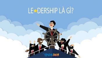 Leadership là gì? Bí quyết trở thành người lãnh đạo giỏi