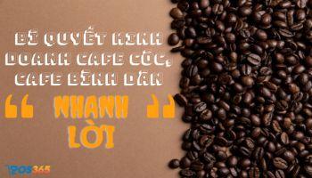 Bí quyết kinh doanh cafe cóc, cafe bình dân nhanh lời