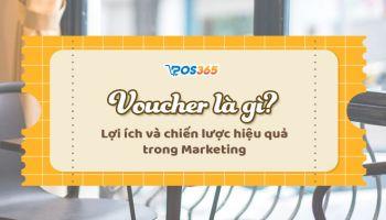 Voucher là gì? Lợi ích và chiến lược hiệu quả trong Marketing