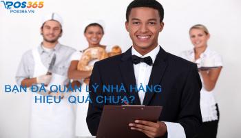 Cách quản lý nhân viên bán hàng hiệu quả, chuyên nghiệp trong chuỗi nhà hàng