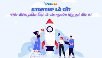 Startup là gì? Đặc điểm, phân loại các các nguồn đầu tư