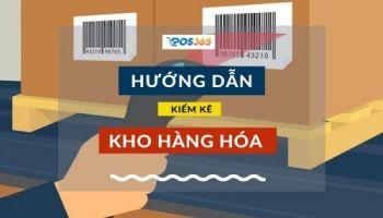 Hướng dẫn kiểm kê hàng hóa dễ dàng bằng POS365