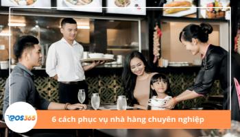 6 cách phục vụ nhà hàng chuyên nghiệp