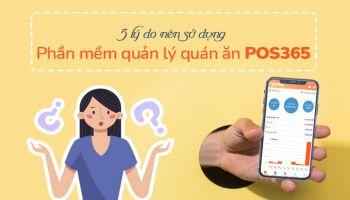 5 lý do nên dùng phần mềm quản lý quán ăn POS365?