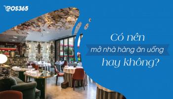 Có nên mở nhà hàng ăn uống không?