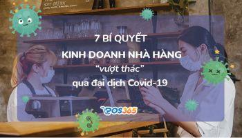 """7 Bí quyết kinh doanh nhà hàng """"vượt thác"""" qua dịch Covid-19"""