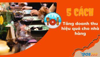 Gợi ý 5 cách tăng doanh thu hiệu quả cho kinh doanh nhà hàng