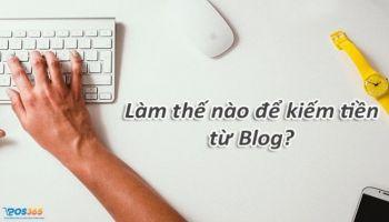 Cách kiếm tiền online tại nhà từ blog