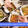 Kinh doanh đồ ăn mang về mang lại hiệu quả khi có dịch Covid-19
