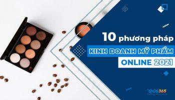 10 phương pháp hay nhất để kinh doanh online mỹ phẩm 2021