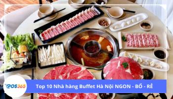Top 10 Nhà hàng Buffet Hà Nội NGON - BỔ - RẺ