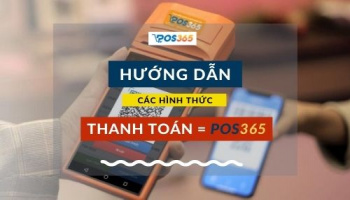 Các hình thức thanh toán thông qua phần mềm POS365