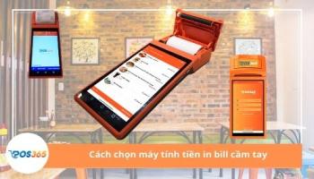 Cách chọn máy tính tiền in bill cầm tay cho nhà hàng