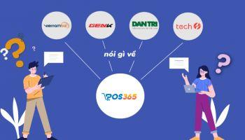 Báo điện tử Vietnambiz, GenK, Dantri, Techz nói gì về POS365?