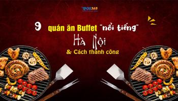 Top 9 quán ăn buffet nổi tiếng ở Hà Nội và mẹo thành công