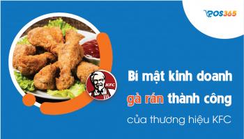 Bí mật kinh doanh gà rán thành công của thương hiệu KFC