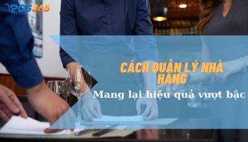 Cách quản lý nhà hàng mang lại hiệu quả vượt bậc