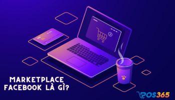 Marketplace Facebook là gì? Cách bán hàng trên Marketplace hiệu quả