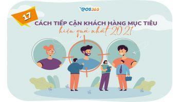 17 cách tiếp cận khách hàng mục tiêu hiệu quả nhất 2021