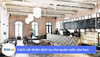 Cách cải thiện dịch vụ quán cafe của bạn