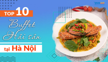 Top 10 quán buffet hải sản Hà Nội ngon, giá rẻ
