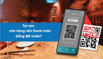 Tại sao nhà hàng nên thanh toán bằng QR code?