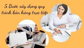 5 Bước xây dựng quy trình bán hàng trực tiếp chuyên nghiệp