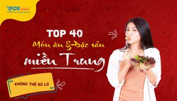Top 40 món ăn miền Trung ngon và đặc sản làm quà du lịch