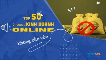 Top 50 ý tưởng kinh doanh online không cần vốn