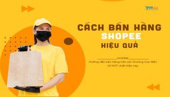 Bí Mật Kinh Doanh: Cách Bán Hàng Hiệu Quả Với Shopee