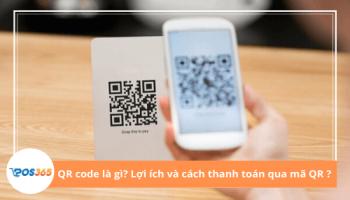 Mã QR code là gì? Hướng dẫn các cách thanh toán bằng mã QR
