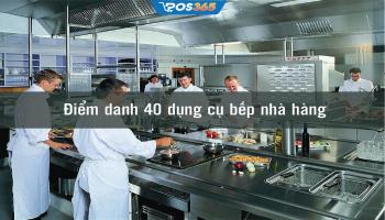 Điểm danh 40 dụng cụ bếp nhà hàng