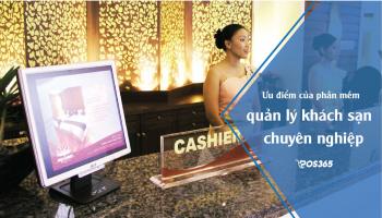 Ưu điểm của phần mềm quản lý khách sạn chuyên nghiệp