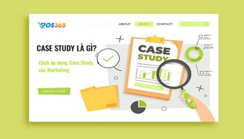Case study là gì? Cách áp dụng Case Study trong Marketing
