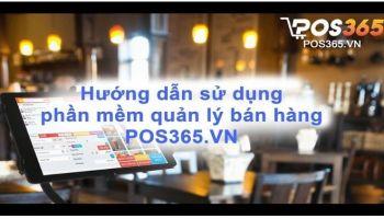 Hướng dẫn sử dụng phần mềm quản lý bán hàng POS365